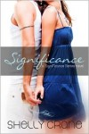 Significance : A Significance Novel - Book One - shelly Crane