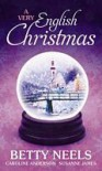 A Very English Christmas - Betty Neels, Caroline Anderson, Susanne James
