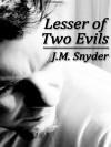 Lesser of Two Evils - J.M. Snyder