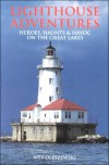Lighthouse Adventures: Heroes, Haunts & Havoc on the Great Lakes (Lighthouse Facts and Stories from Avery Color Studios) - Wes Oleszewski