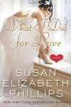 What I Did for Love: A Novel - Susan Elizabeth Phillips