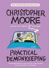 Practical Demonkeeping: A Comedy of Horrors - Christopher Moore