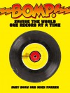 Bomp!: Saving the World One Record at a Time - Suzy Shaw, Suzy Shaw