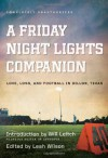 A Friday Night Lights Companion: Love, Loss, and Football in Dillon, Texas -