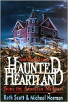 Haunted Heartland (Dorset Reprints Series) - Beth Scott, Michael Norman
