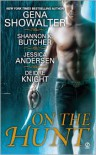 On the Hunt (Includes: Sentinel Wars #3.5, Nightkeepers #5.5, Gods of Midnight, #4.5)  - Gena Showalter, Shannon K. Butcher, Jessica Andersen, Deidre Knight