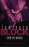 Even the Wicked - Lawrence Block