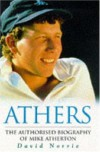 Athers: The Authorised Biography of Michael Atherton - David Norrie