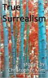 True Surrealism - Christopher Klim