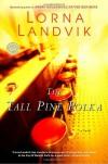 Tall Pine Polka - Lorna Landvik