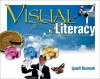 Visual Literacy: Learn to See, See to Learn - Lynell Burmark