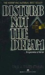 Disturb not the Dream - Paula Trachtman