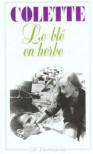 Le blé en herbe (Poche) - Colette, Claude Pichois