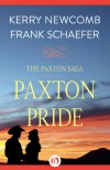 Paxton Pride (The Paxton Saga Book 1) - Frank  Schaefer, Kerry Newcomb