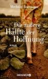 Die andere Hälfte der Hoffnung: Roman - Mechtild Borrmann