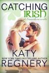Catching Irish - Katy Regnery