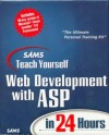 Sams Teach Yourself Web Development with ASP in 24 Hours: Complete Learning Edition [With CDROM] - Christoph Wille