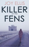 KILLER ON THE FENS a gripping crime thriller full of twists - Joy Ellis