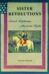 Sister Revolutions - Susan Dunn