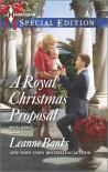 A Royal Christmas Proposal - Leanne Banks