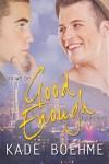 Good Enough - Kade Boehme
