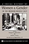 A Social History of Women and Gender in the Modern Middle East - Margaret L. Meriwether, Judith E. Tucker