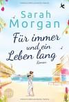 Für immer und ein Leben lang - Sarah Morgan, Judith Heisig