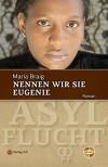 Nennen wir sie Eugenie (Ubuntu - Außenseiterthemen, die alle angehen) - Maria Braig
