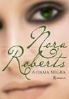 A Dama Negra (Capa Mole) - Isabel Penteado, Nora Roberts