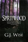 Spiritwood - G.J. Wise, Becky Stephens, Ash Arceneaux
