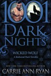 Wicked Wolf: A Redwood Pack Novella (1001 Dark Nights) - Carrie Ann Ryan