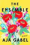 The Ensemble: A Novel - Aja Gabel