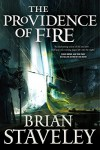 The Providence of Fire - Brian Staveley