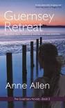 Guernsey Retreat (The Guernsey Novels Book 3) - Anne Allen