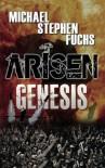 Arisen : Genesis - Michael Stephen Fuchs