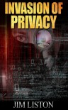 Invasion of Privacy and Other Stories - Jim Liston