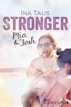 Stronger: Mia & Josh (Naples-Pier-Reihe 2) - Ina Taus
