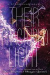 Their Fractured Light: A Starbound Novel - Amie Kaufman, Meagan Spooner