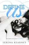 Define Us (Scarred Bullet Series Book 3) - Wendi Temporado, Serena Kearney, Clarise Tan