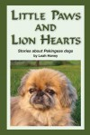 Little Paws and Lion Hearts - Leah Haney
