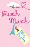Mwah Mwah - Chloë Rayban