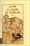 La Dame De Topkapi: Roman - Jean Bell