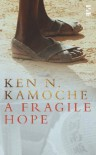 A Fragile Hope (Salt Modern Fiction S.) - Ken N. Kamoche