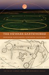 The Newark Earthworks: Enduring Monuments, Contested Meanings (Studies in Religion and Culture) - Lindsay Jones, Richard D. Shiels