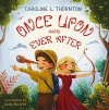 Once Upon and Ever After - Caroline L. Thornton