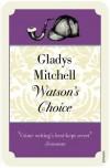 Watson's Choice - Gladys Mitchell