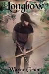 Longbow (The Saga of Roland Inness Book 1) - Wayne Grant