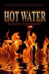 Hot Water - Maggie Toussaint