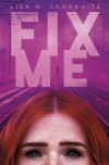 Fix Me - Lisa M Cronkhite