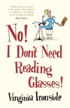 No! I Don't Need Reading Glasses! - Virginia Ironside